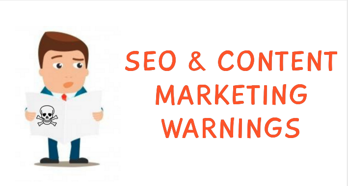 seo and content marketing warnings