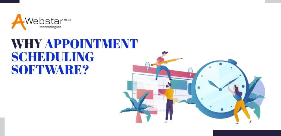 Why Appointment Scheduling Software